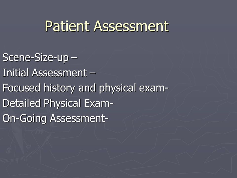 Patient Assessment Scene-Size-up – Initial Assessment –