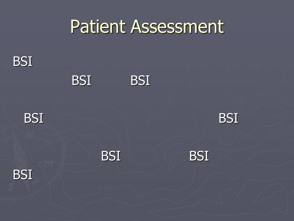 Patient Assessment BSI BSI BSI BSI BSI BSI BSI