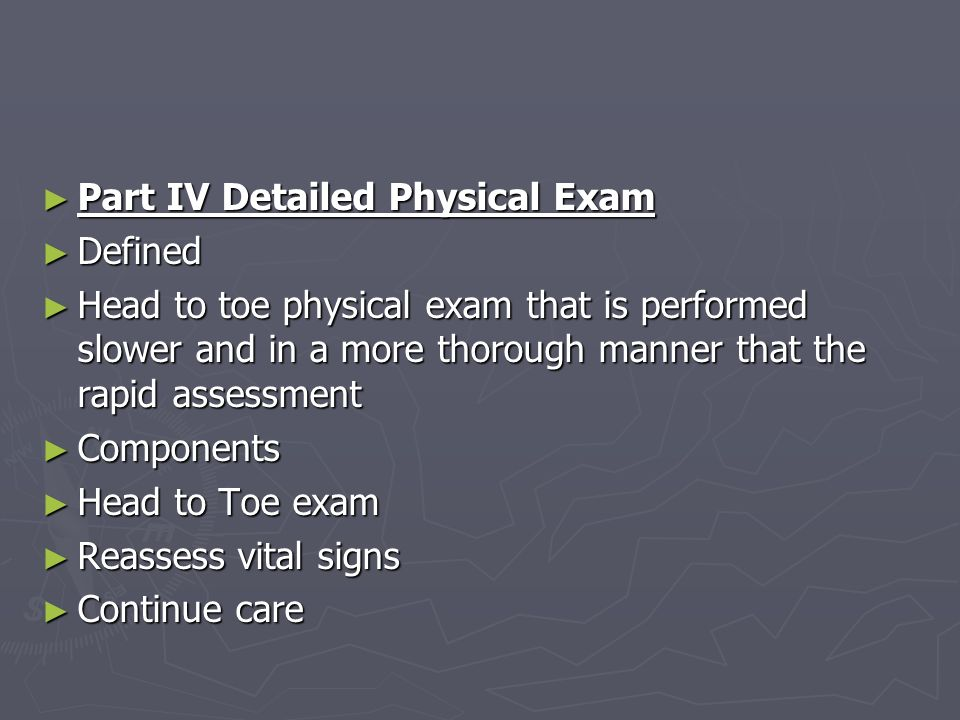 Part IV Detailed Physical Exam