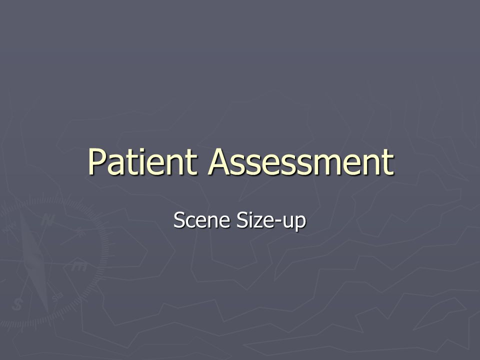 Patient Assessment Scene Size-up