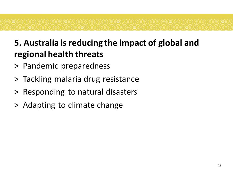 5. Australia is reducing the impact of global and regional health threats