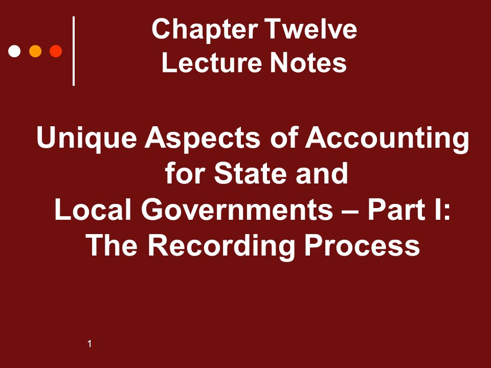 Unique Aspects of Accounting Local Governments – Part I: