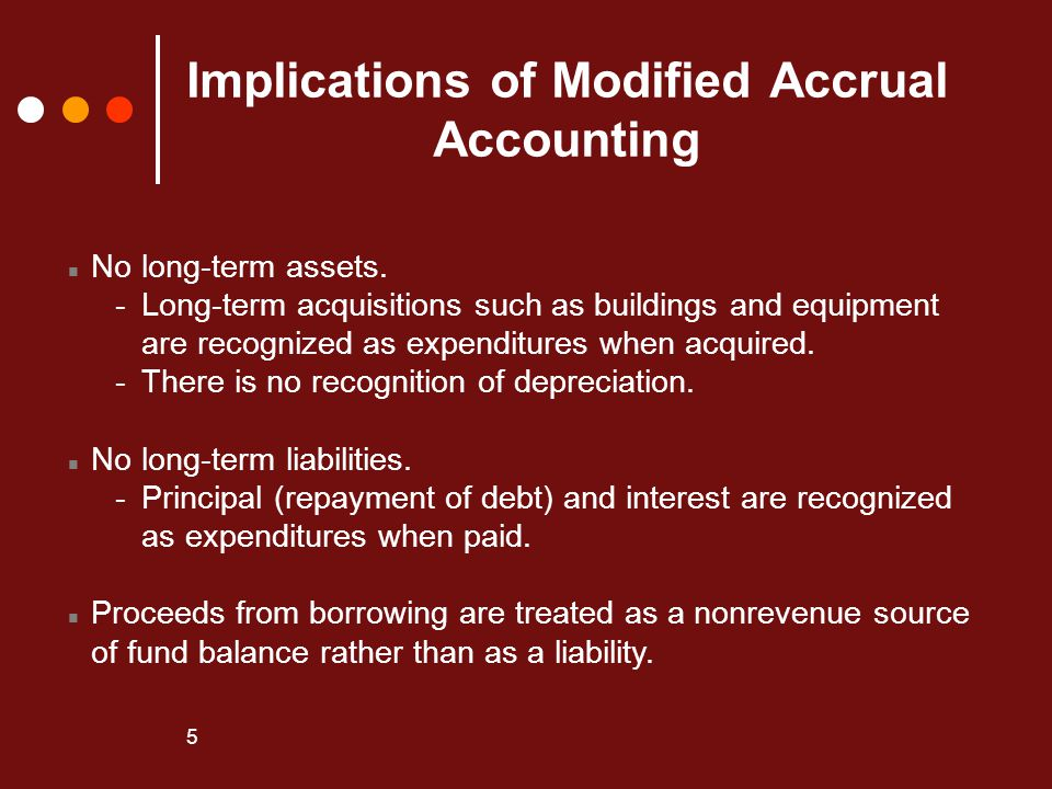 Implications of Modified Accrual Accounting