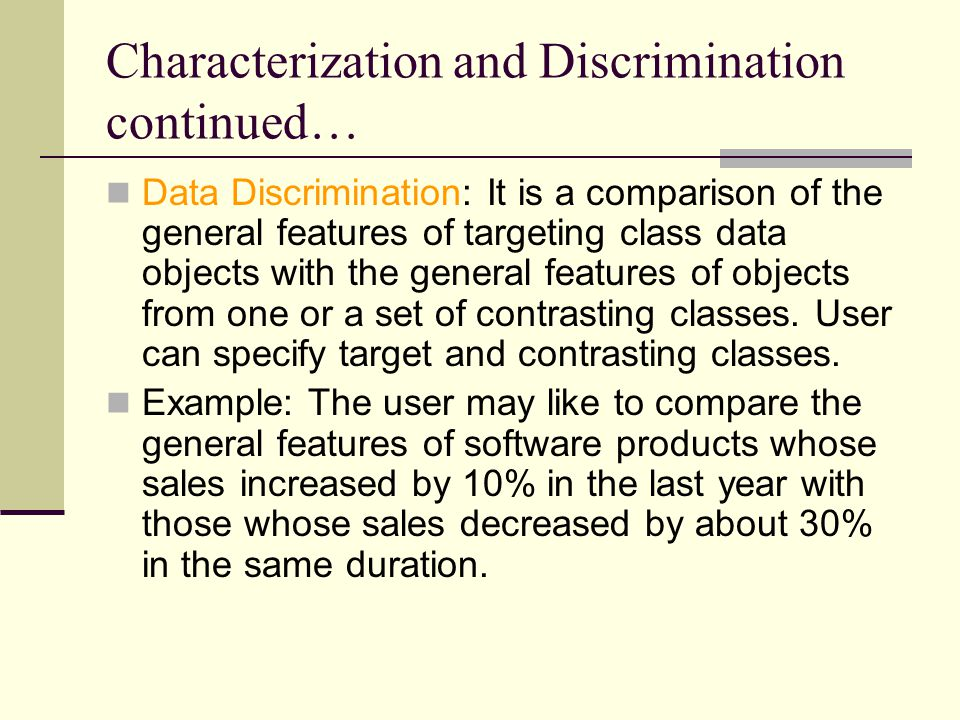Characterization and Discrimination continued…