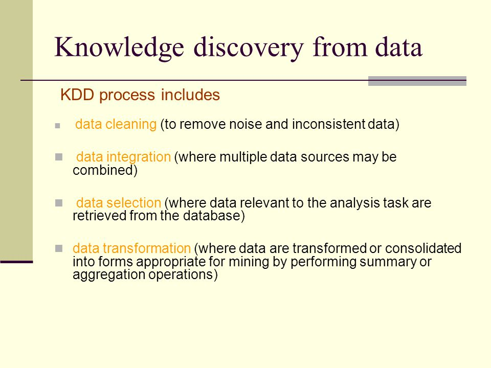 Knowledge discovery from data