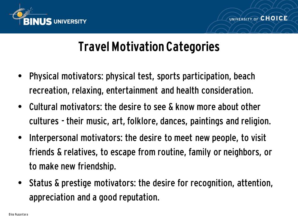 motivators in tourism Tams provides detailed information on travellers' activities, travel motivators,  places visited, type of accommodation used, impressions of.