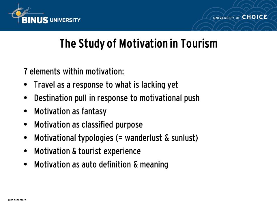 motivators in tourism Thechapteron motivation in tourismwill actas an introduction intothe actual topic oftourists' motivations in dark tourism after explaining and highlighting the methodology used for this researchpaper, the.
