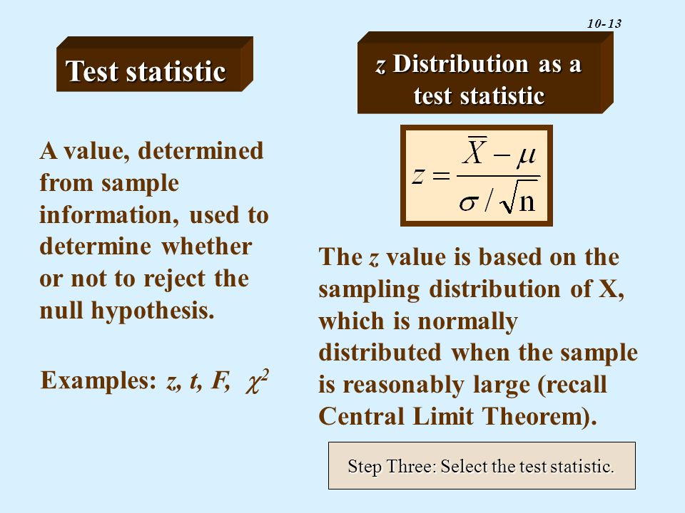 Step Three: Select the test statistic.