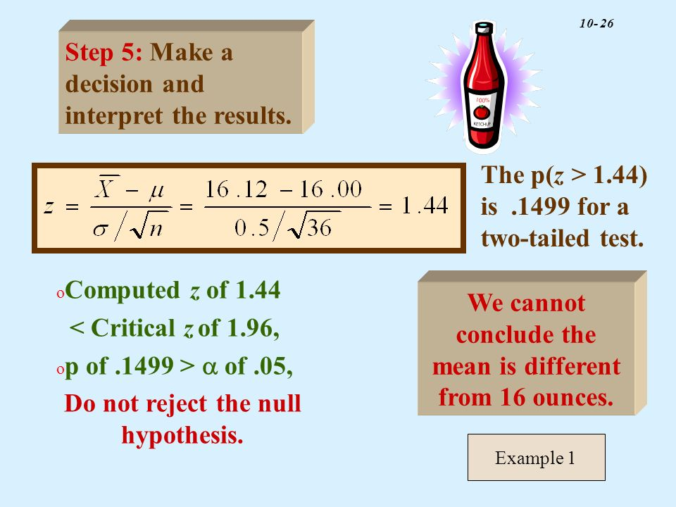 Step 5: Make a decision and interpret the results.