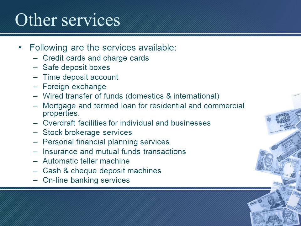 Other services Following are the services available: