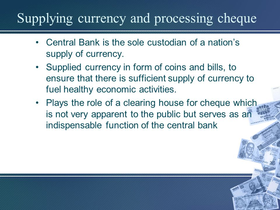 Supplying currency and processing cheque