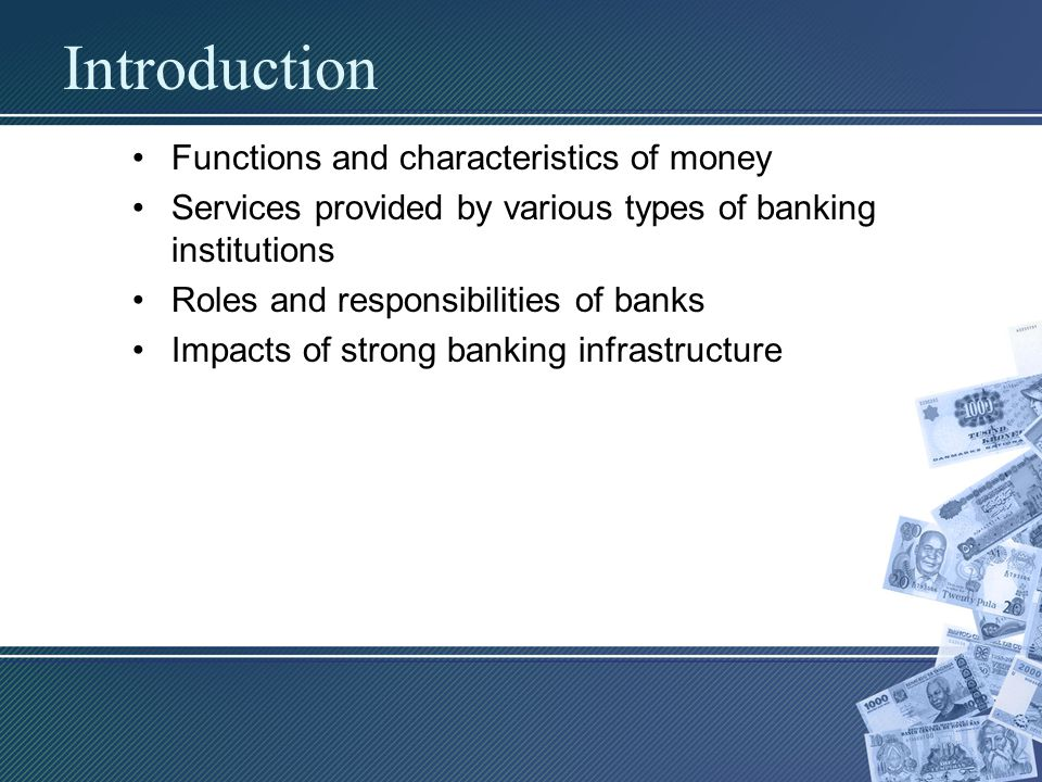 Introduction Functions and characteristics of money
