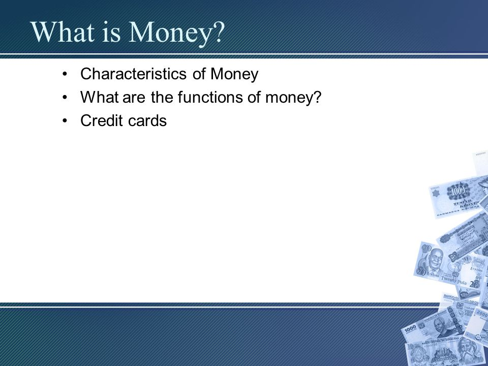 What is Money Characteristics of Money