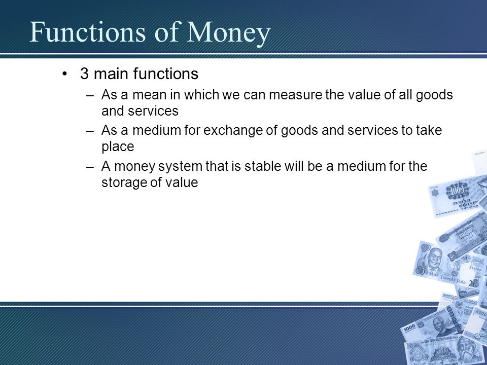 Functions of Money 3 main functions