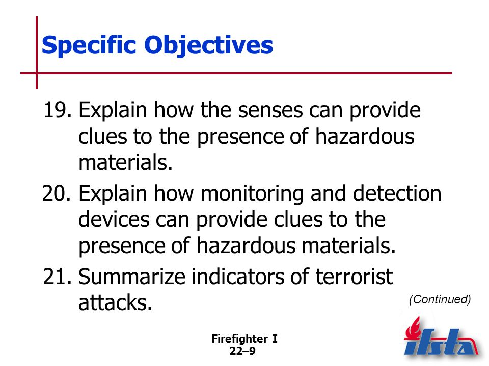 Specific Objectives 22. Discuss identifying illicit laboratories.