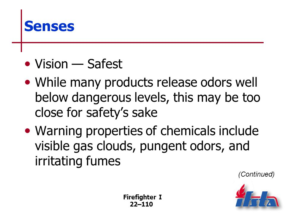 Senses Be aware of visual/physical chemical indicators that provide evidence of hazardous materials.