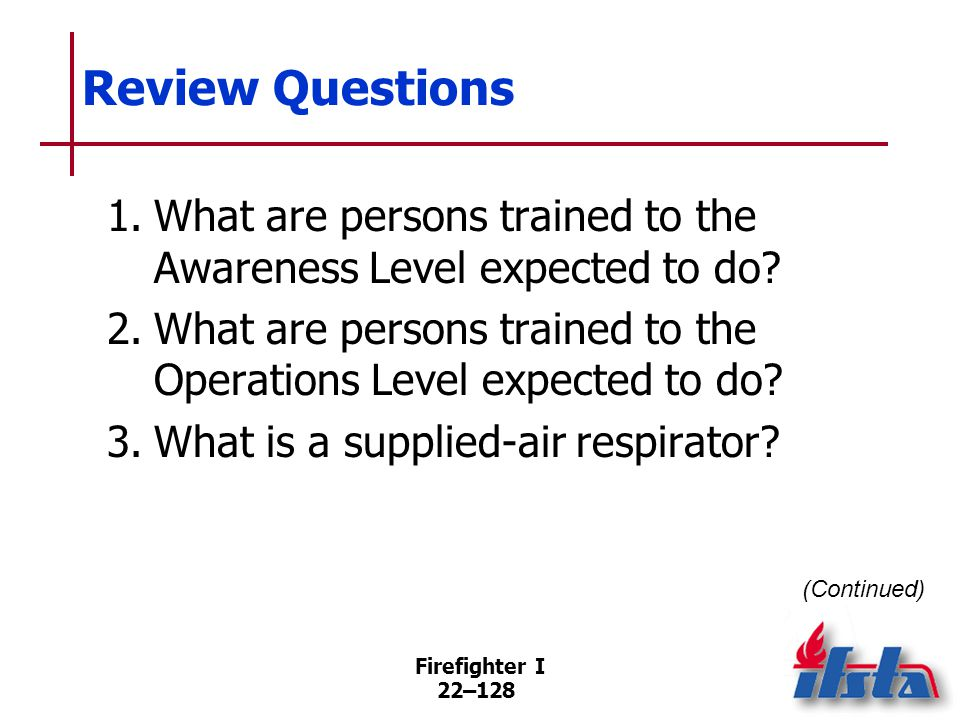 Review Questions 4. What U.S. EPA level of protective equipment provides the highest level of protection