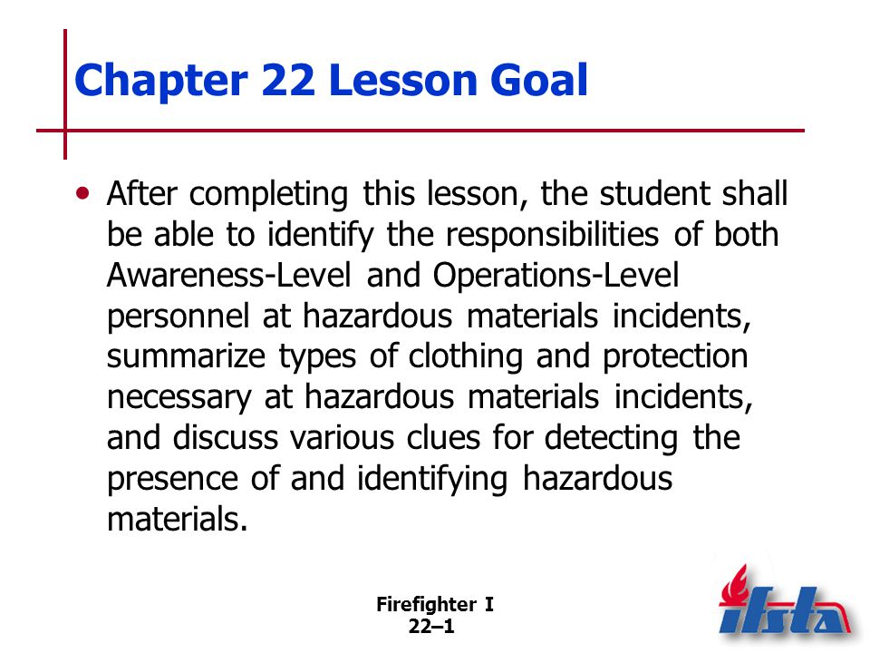 Specific Objectives 1. Summarize Awareness-Level and Operations-Level responsibilities at hazardous materials incidents.