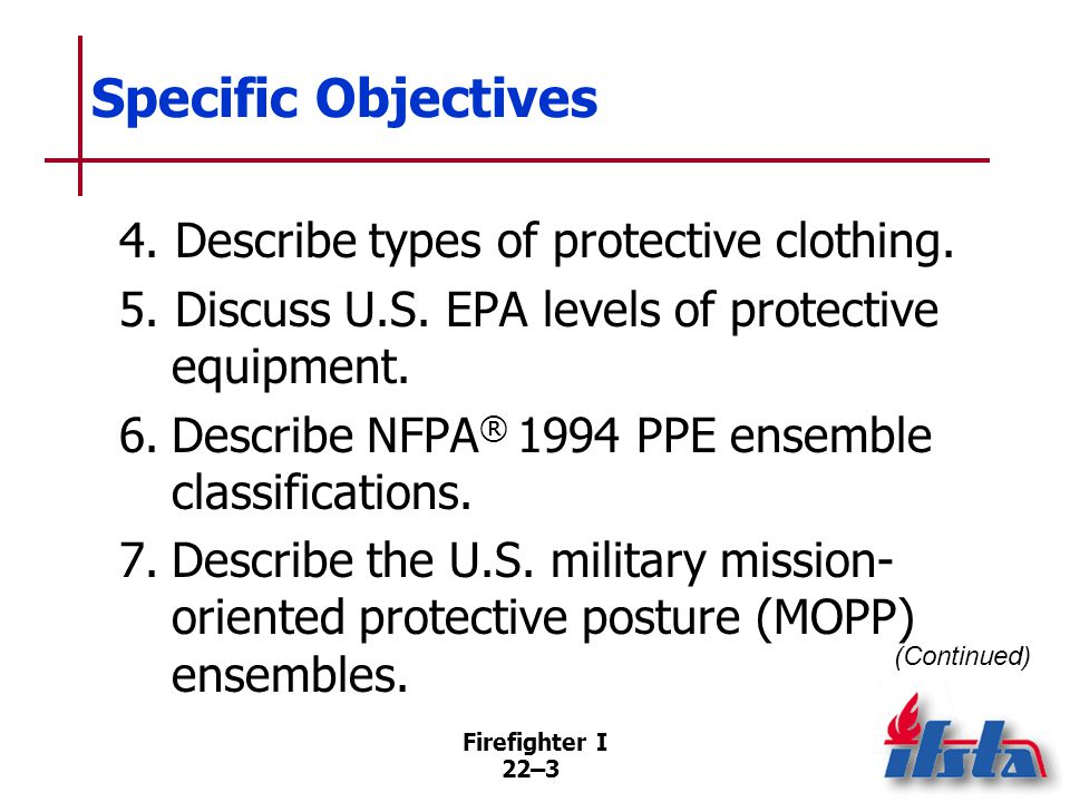Specific Objectives 8. Discuss PPE selection factors.