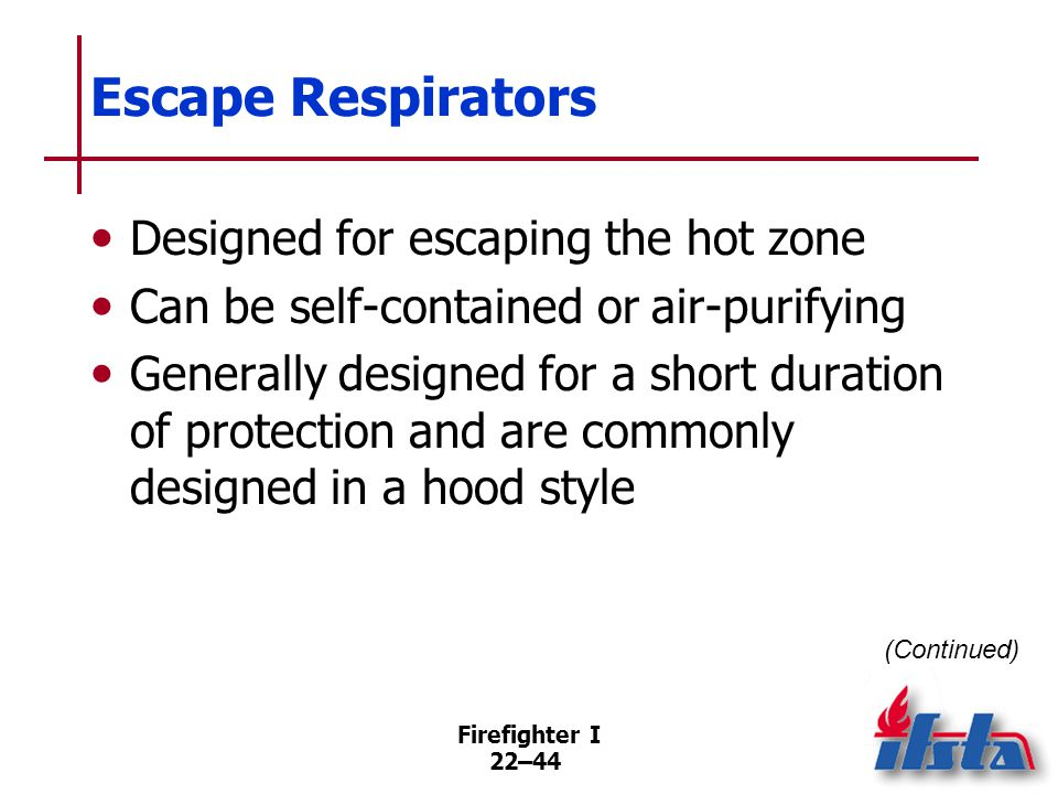Escape Respirators Have filter canisters that are usually not designed to be replaced.