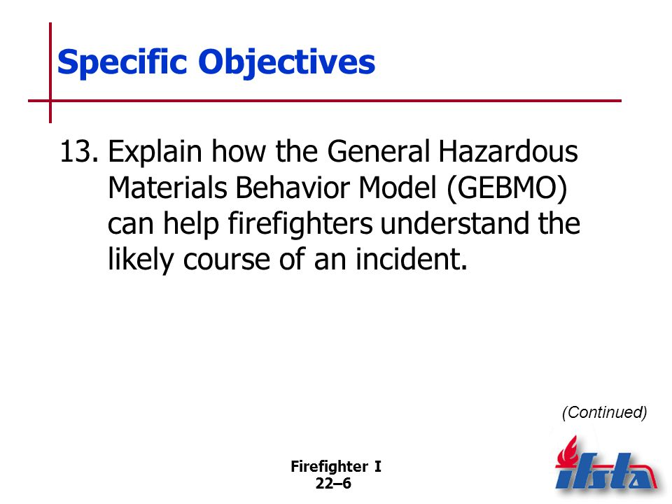 Specific Objectives 14. Explain locations or occupancies clues to the presence of hazardous materials.