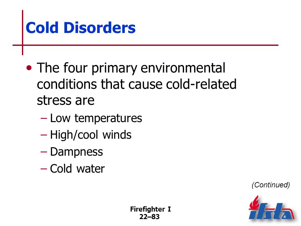 Cold Disorders Wind chill is a crucial factor to evaluate when working outside.