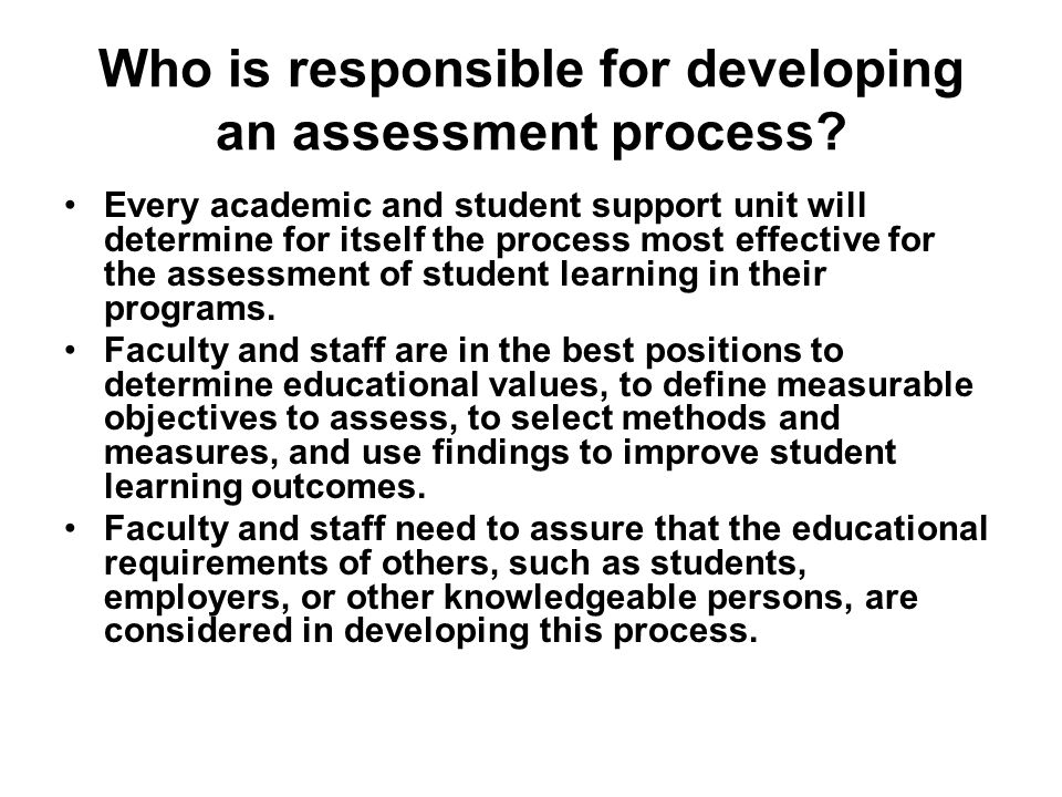 Who is responsible for developing an assessment process