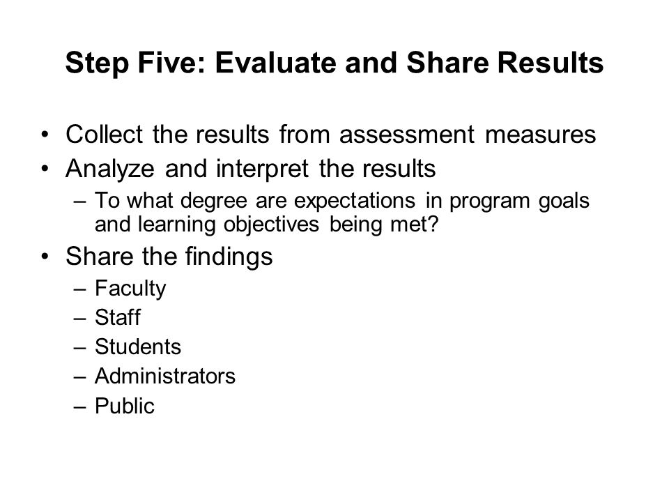 Step Five: Evaluate and Share Results