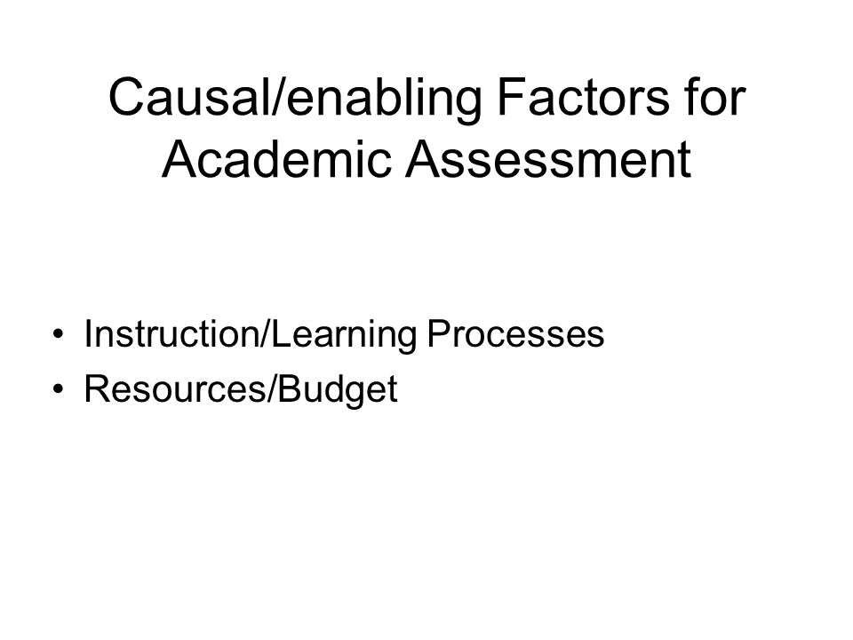 Causal/enabling Factors for Academic Assessment