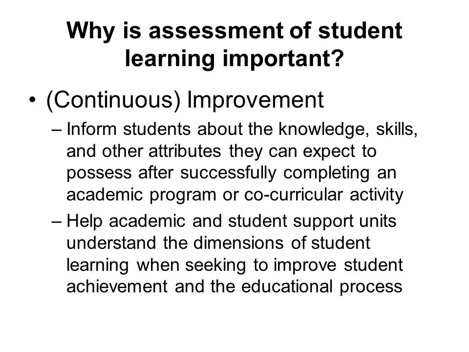Why is assessment of student learning important