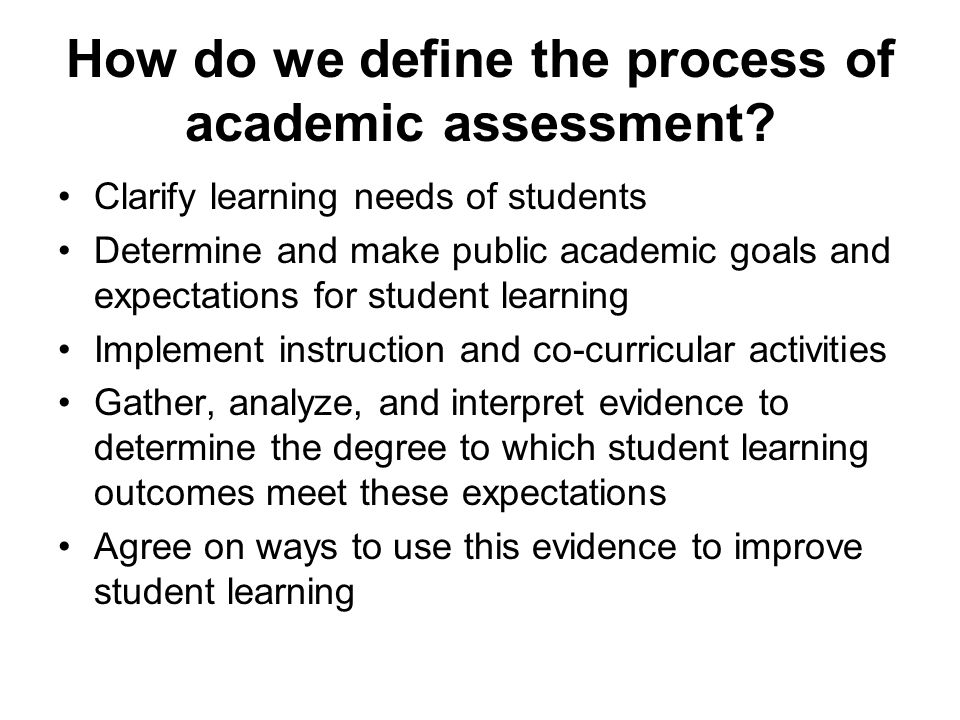 How do we define the process of academic assessment