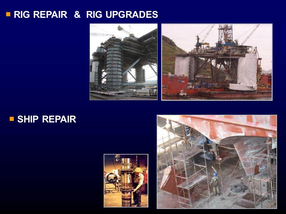RIG REPAIR & RIG UPGRADES