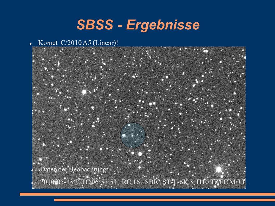 SBSS - Ergebnisse Komet C/2010 A5 (Linear)! Daten der Beobachtung:
