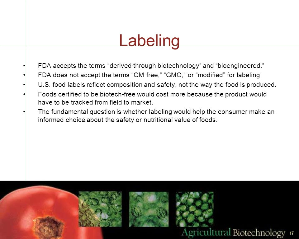Labeling FDA accepts the terms derived through biotechnology and bioengineered.