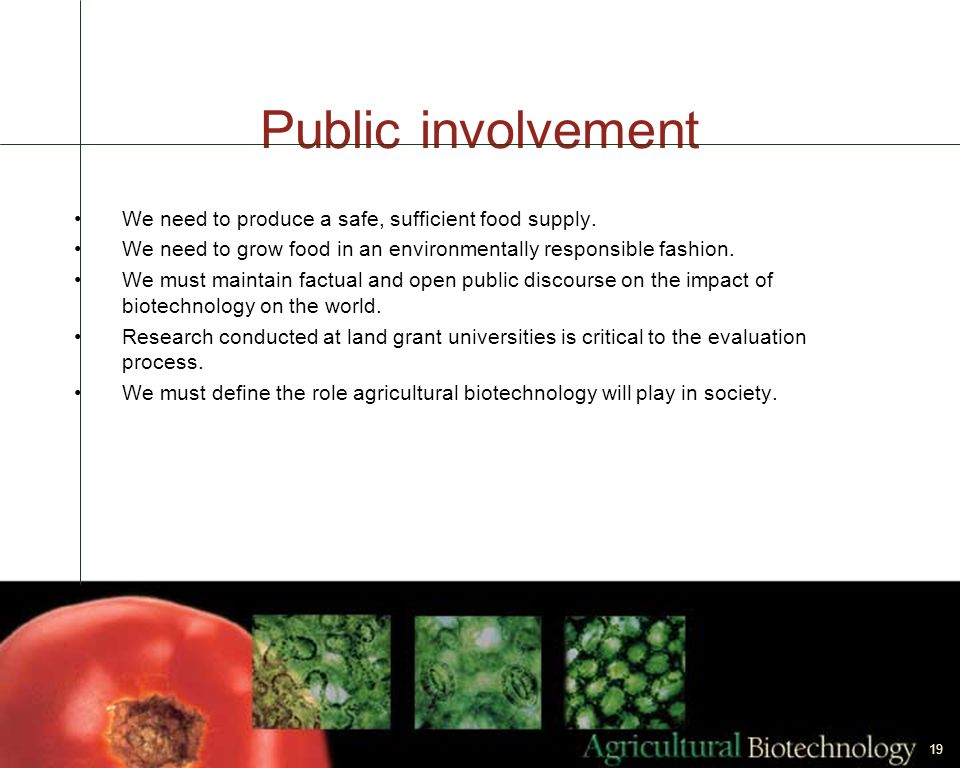 Public involvement We need to produce a safe, sufficient food supply.