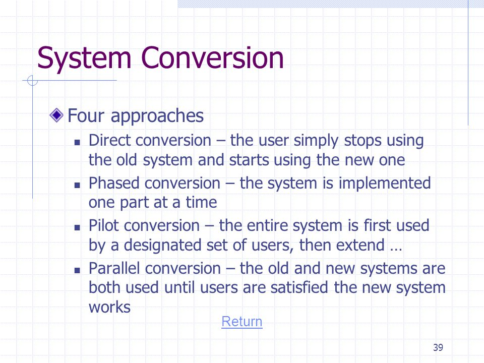 System Conversion Four approaches