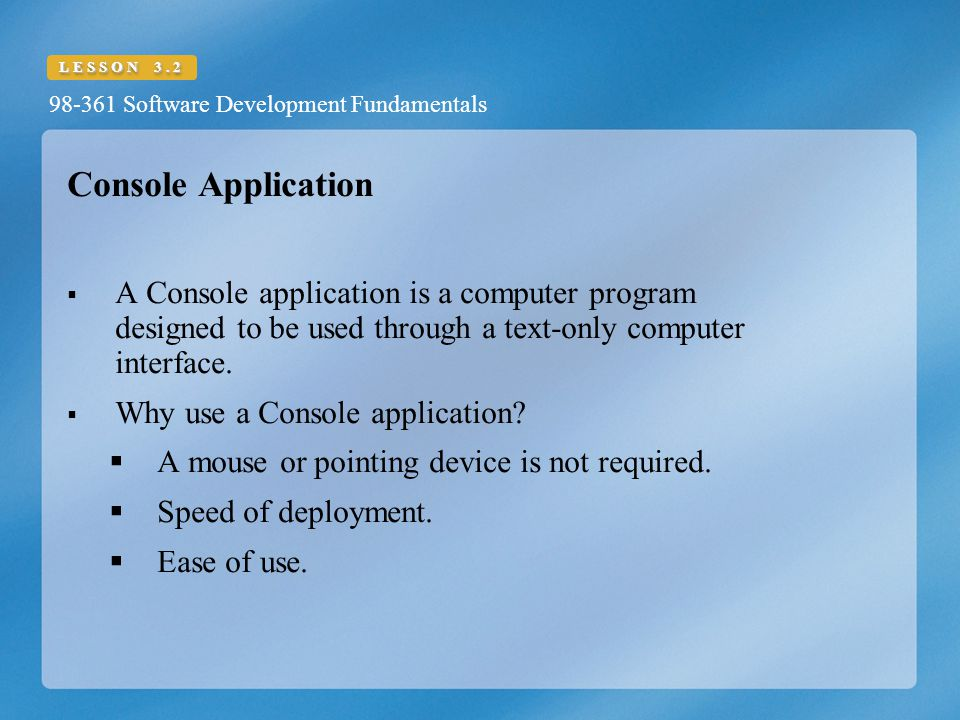 Console Application A Console application is a computer program designed to be used through a text-only computer interface.