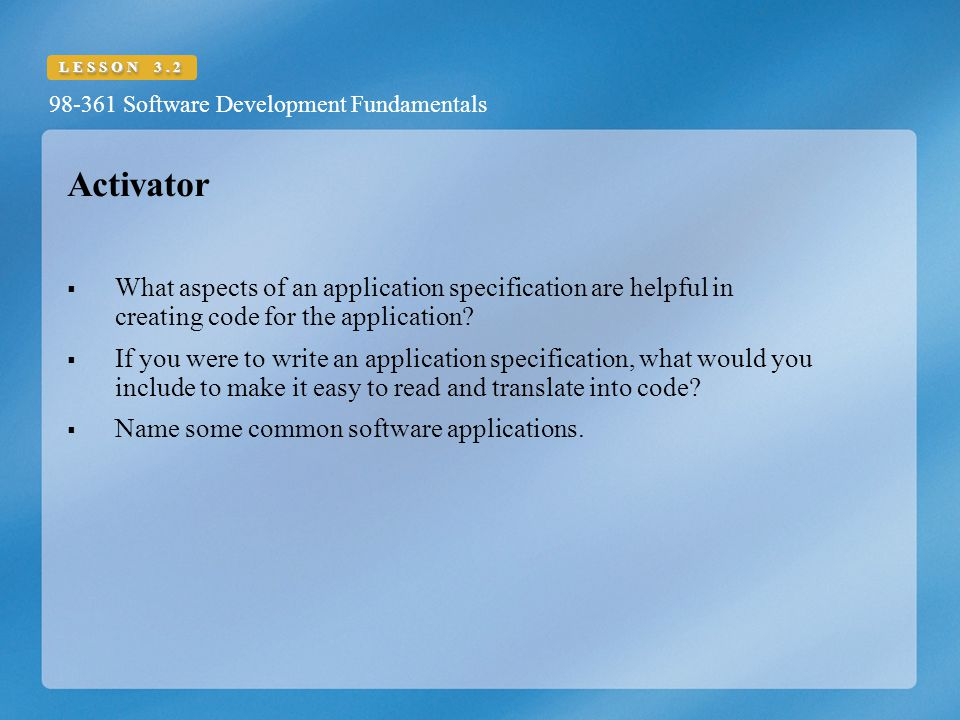 Activator What aspects of an application specification are helpful in creating code for the application