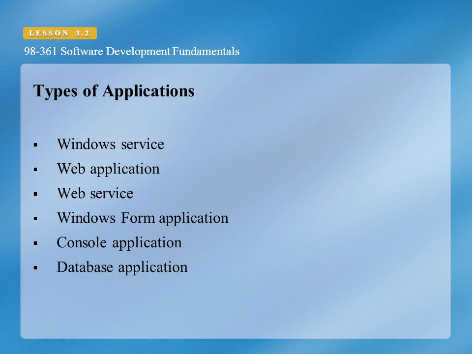 Types of Applications Windows service Web application Web service