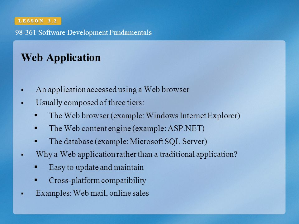 Web Application An application accessed using a Web browser
