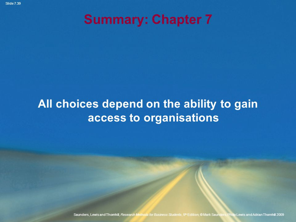 All choices depend on the ability to gain access to organisations