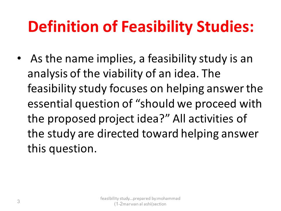 Definition of FEASIBILITY STUDY - Dictionary by Merriam ...