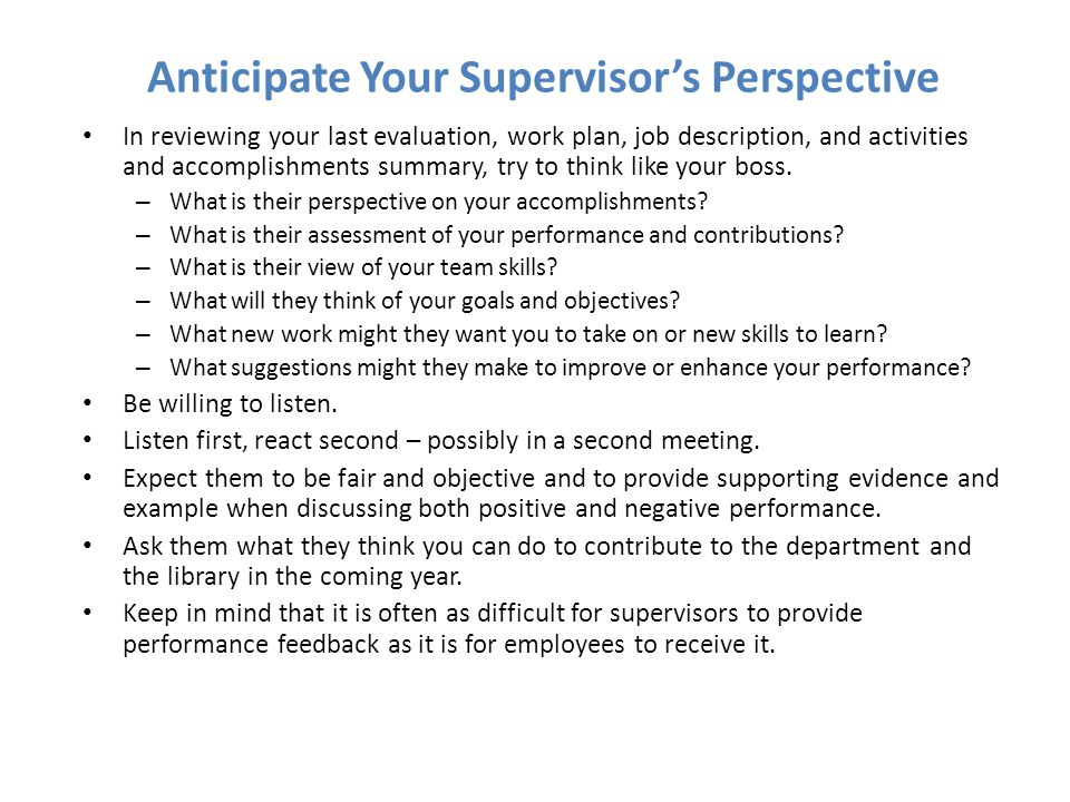 Anticipate Your Supervisor's Perspective