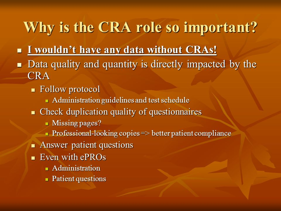 Why is the CRA role so important