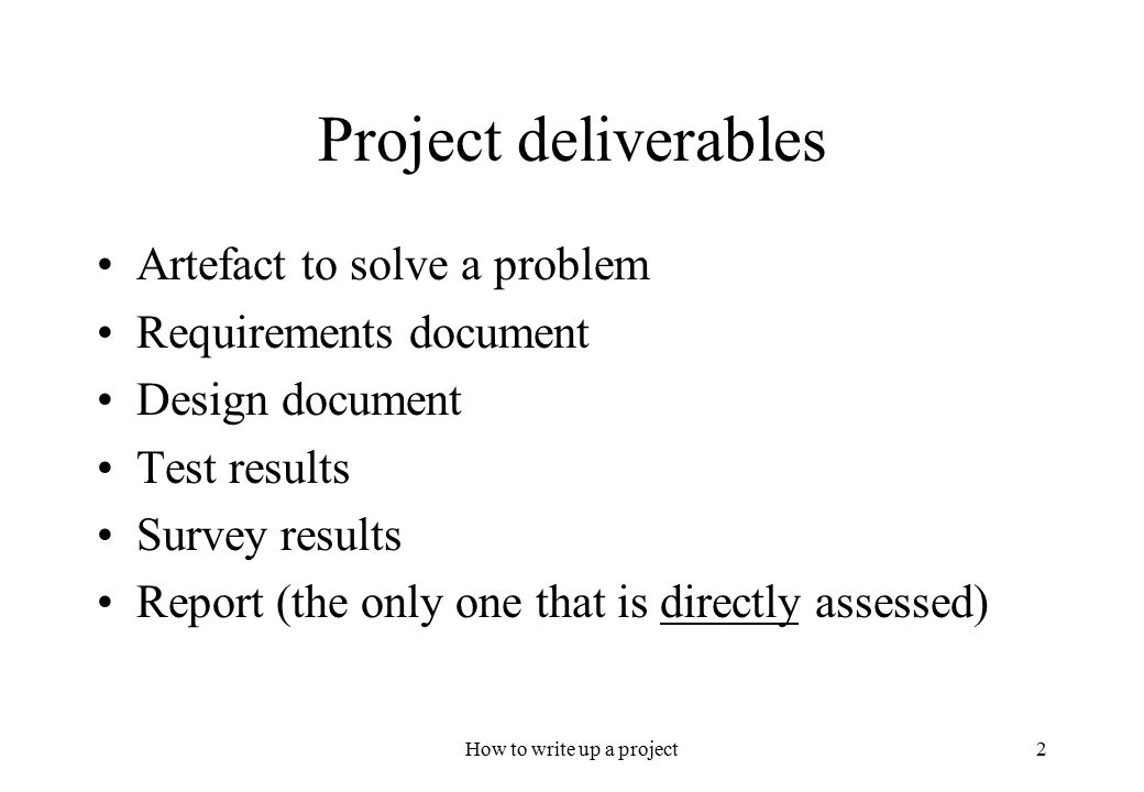 how to write a project 1 why is the report important if you wish to secure a good mark for your project, it is absolutely essential that you write a good report.