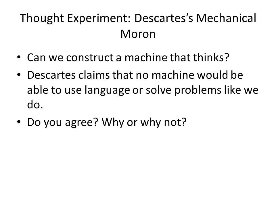Thought Experiment: Descartes's Mechanical Moron