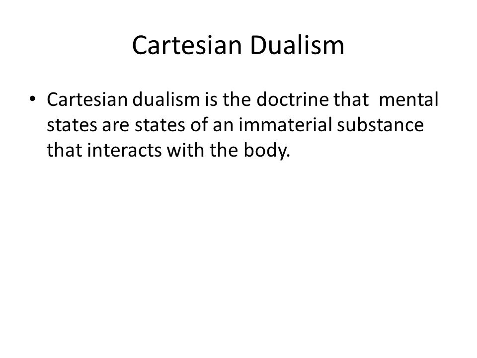 while cartesian dualism is untenable a Eleanor stump, non-cartesian substance dualism and  substance dualism are untenable from a  of dualism while i acknowledge that.