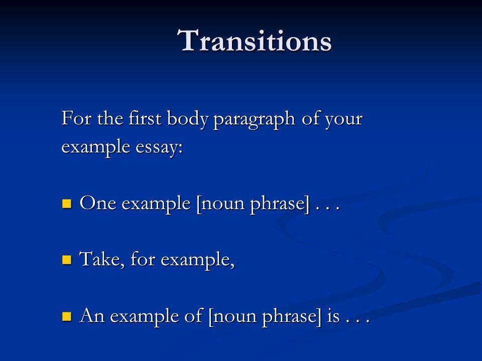 transitions for the first body paragraph of your example essay