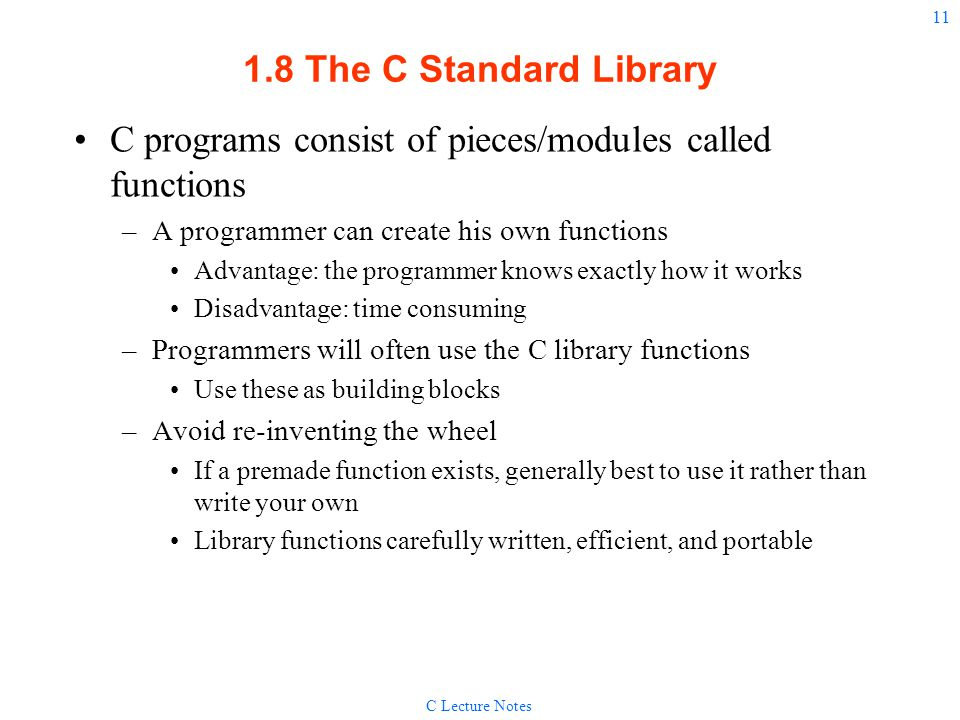 C programs consist of pieces/modules called functions