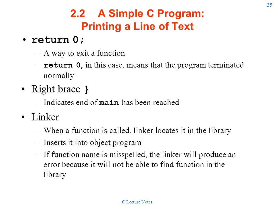 2.2 A Simple C Program: Printing a Line of Text